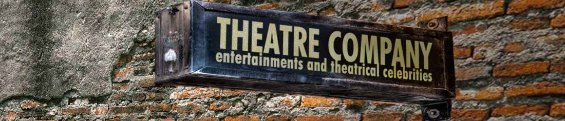 Theatre Companies, Entertainment Companies and Theatrical Celebrities