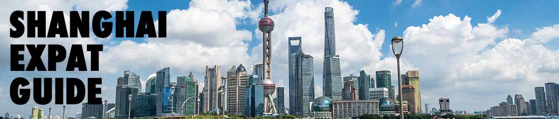 2021 Shanghai Expat Guide for newcomers to Shanghai