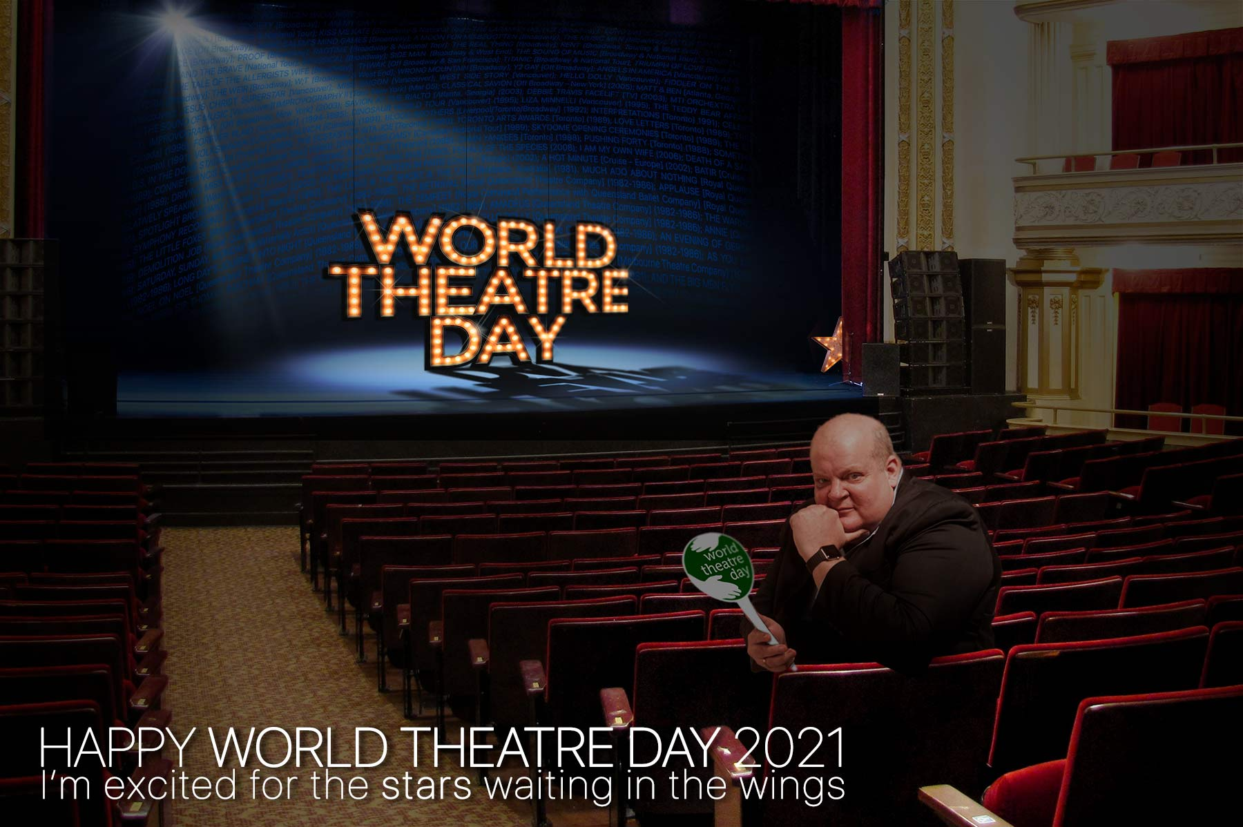 Happy WORLD THEATRE DAY... I'm excited for the stars waiting in the wings!